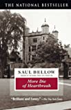 More Die of Heartbreak, Saul Bellow, 0385318774