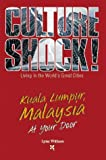 Culture Shock! Kuala Lumpur, at Your Door, Lynn Witham, 1558685367