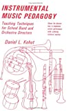 Instrumental Piano Pedagogy : Teaching Techniques for School Band and Orchestra Directors, Kohut, Daniel L., 0875636640