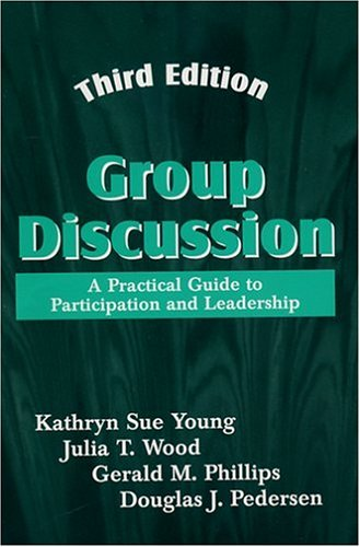 Group Discussion: A Practical Guide to Participation and Leadership, Third Edition