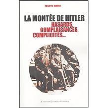 LA MONTEE DE HITLER HASARDS, COMPLAISANCES, COMPLICITES