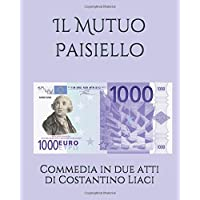 Il Mutuo Paisiello: Commedia in due atti