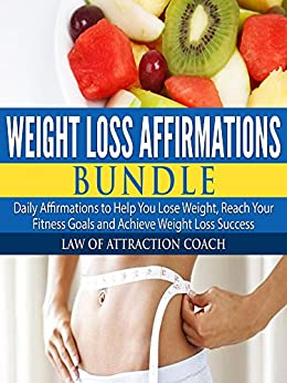 Amazon.com: Weight Loss Affirmations Bundle: Daily Affirmations to Help You Lose Weight, Reach