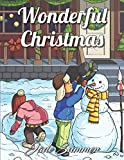 Wonderful Christmas: An Adult Coloring Book with Charming Christmas Scenes and Winter Holiday Fun