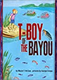 T-Boy of the Bayou, Wayne T. McGaw, 0876146485