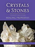 Crystals and Stones: A Complete Guide to Their