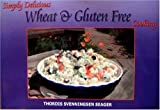 Simply Delicious Wheat and Gluten Free Cooking, Thordis Seager, 1930401280