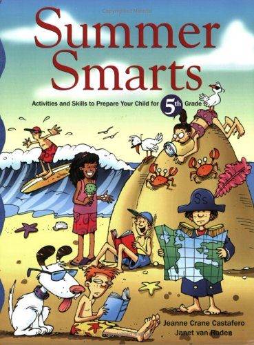 Summer Smarts: Activities and Skills to Prepare Your Child for Fifth Grade