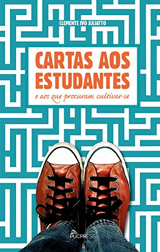 Cartas aos estudantes e aos que procuram cultivar-se (Portuguese Edition)