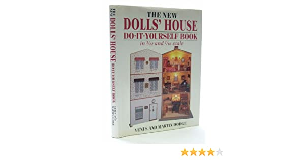 The new dolls house do it yourself book in 112 and 116 scale the new dolls house do it yourself book in 112 and 116 scale amazon venus dodge martin dodge libros en idiomas extranjeros solutioingenieria Image collections