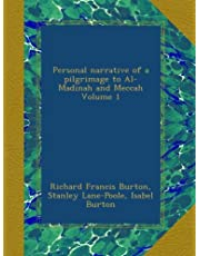 Personal narrative of a pilgrimage to Al-Madinah and Meccah Volume 1