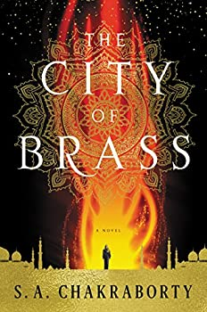 The City of Brass by S.A. Chakraborty fantasy book reviews