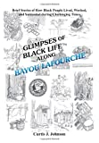Glimpses of Black Life along Bayou Lafourche, Curtis J. Johnson, 147974753X