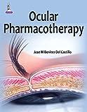 Ocular Pharmacotherapy, Castillo, Benitez Del Jose M., 935152499X
