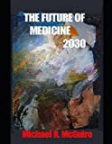 img - for The Future of Medicine 2030 book / textbook / text book