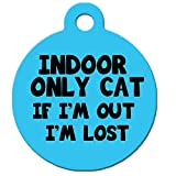 """Cute Dog Pet ID Tag - """"Indoor Only Cat If I'm Out I'm Lost"""" - Personalize Colors And Your Pet Info"""