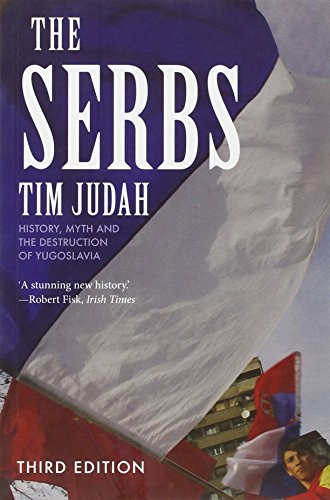 The Serbs: History, Myth and the Destruction of Yugoslavia, Third Edition