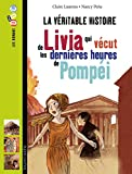 la veritable histoire de livia qui vecut dernieres heures pompei french edition