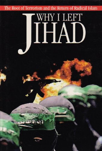 Why I Left Jihad: The Root of Terrorism and the Rise of Islam
