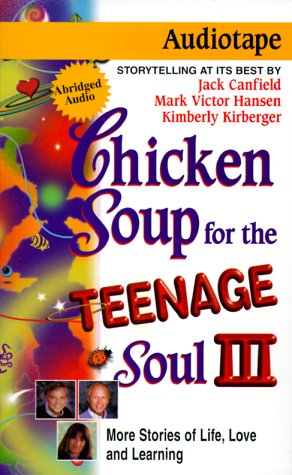 Download Chicken Soup for the Teenage Soul III: More Stories of Life, Love and Learning (Chicken Soup for the Soul (Audio Health Communications)) pdf epub