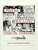 Payne Hollow : Life on the Fringe of Society, Hubbard, Harlan, 0917788664