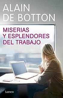 Miserias y esplendores del trabajo par de Botton