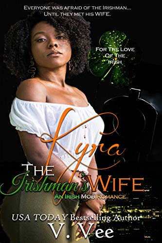 Kyra: The Irishman's Wife (For The Love Of The Irish Book 2) by [Vee, V.]