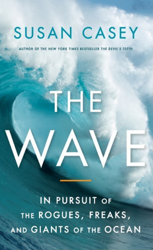The Wave: In Pursuit of the Rogues, Freaks, and Giants of the Ocean (Thorndike Press Large Print Nonfiction Series) PDF