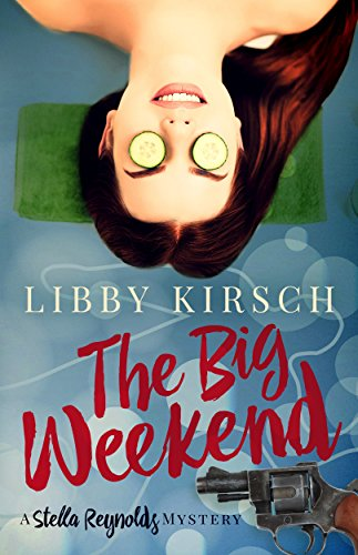Download for free The Big Weekend: A Stella Reynolds Mystery