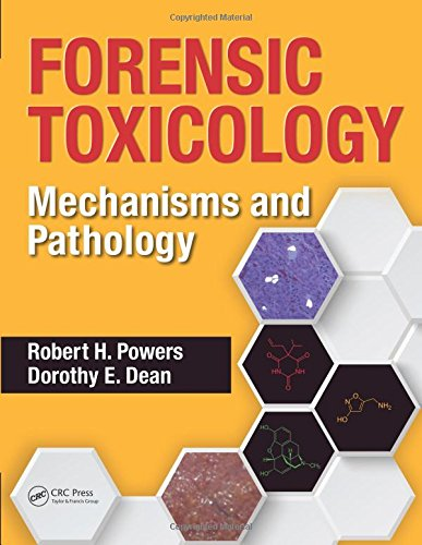 Forensic Toxicology: Mechanisms and Pathology