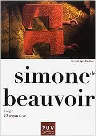 Simone de Beauvoir. Llegir «El segon sexe» Filosofia