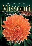 Missouri Gardener s Guide: Revised Edition