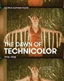 img - for The Dawn of Technicolor: 1915 1935 book / textbook / text book
