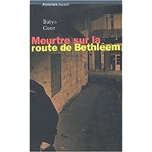 MEURTRE SUR LA ROUTE DE BETHLÉEM