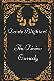Image of The Divine Comedy: By Dante Alighieri - Illustrated