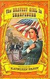 The Bravest Girl in Sharpsburg, Kathleen Ernst, 1572490837