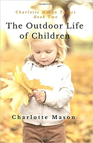 Image result for the outdoor life of children charlotte mason
