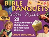 Bible Banquets with Kids, Cindy Dingwall, 0687087910