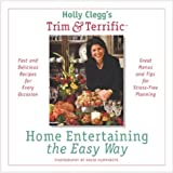 Home Entertaining the Easy Way, Holly Clegg, 0762416297