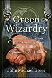 Green Wizardry: Conservation, Solar Power, Organic Gardening, and Other Hands-On Skills From the Appropriate Tech Toolkit