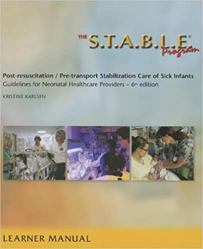 The stable program learner provider manual post the stable program learner provider manual post resuscitation pre transport stabilization care of sick infants guidelines for neonatal heal fandeluxe