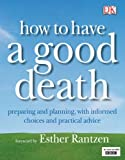 img - for How to Have a Good Death by Jane Feinmann (2006-11-06) book / textbook / text book