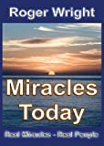 Miracles Today, Roger Wright, 1909133124