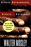 Always Outnumbered, Always Outgunned, Walter Mosley, 0393045390