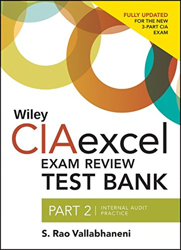 Wiley CIAexcel Exam Review 2014 Test Bank: Part 2, Internal Audit Practice (Wiley CIA Exam Review Series)