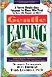 img - for Gentle Eating: Permanent Weight Loss Through Gradual Life Changes by Stephen Arterburn, Mary Ehemann, Vivian Lamphear (1993) Hardcover book / textbook / text book