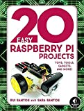 img - for 20 Easy Raspberry Pi Projects: Toys, Tools, Gadgets, and More! book / textbook / text book