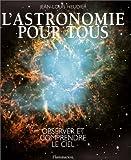 img - for L'Astronomie pour tous : Observer et comprendre le ciel book / textbook / text book