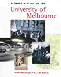 A short history of the University of Melbourne by Stuart Macintyre front cover