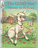 img - for The Goat that Went to School (A Rand McNally Tip-Top Elf Book - #8594) book / textbook / text book